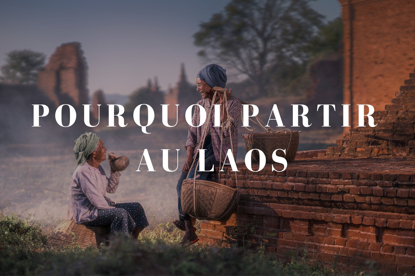 Pourquoi partir au Laos