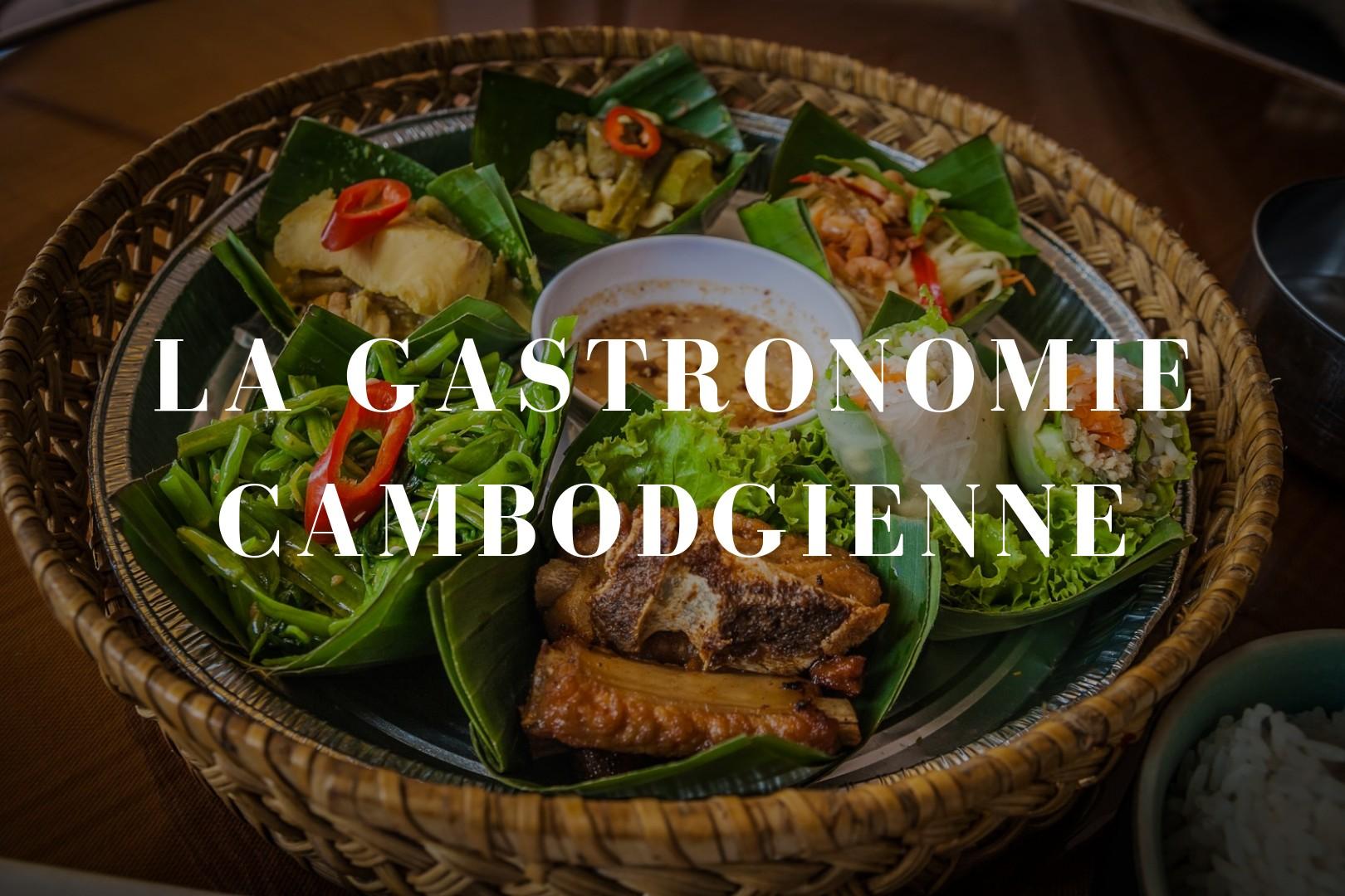 La gastronomie cambodgienne